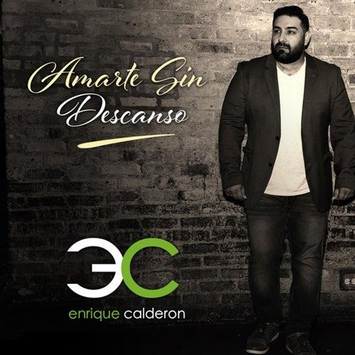 Amarte Sin Descanso de Enrique Calderon