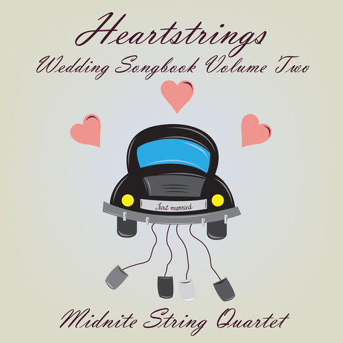 Heartstrings Wedding Songbook Volume Two de Midnite String Quartet