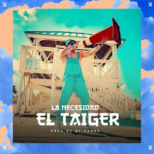 La Necesidad von El Taiger