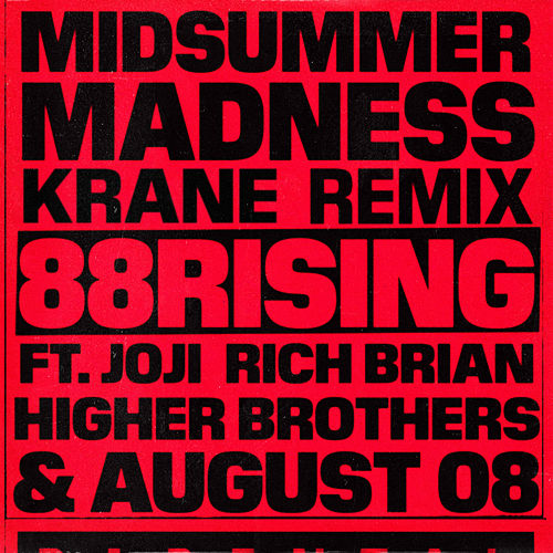 Midsummer Madness (feat. Joji, Rich Brian, Higher Brothers & AUGUST 08) (KRANE Remix) by 88rising