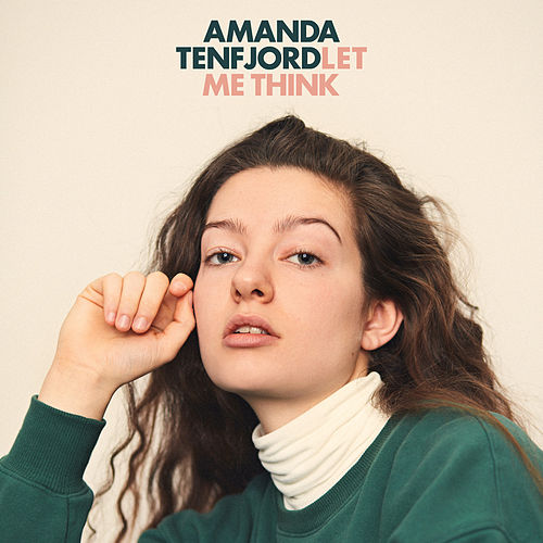 Let Me Think by Amanda Tenfjord