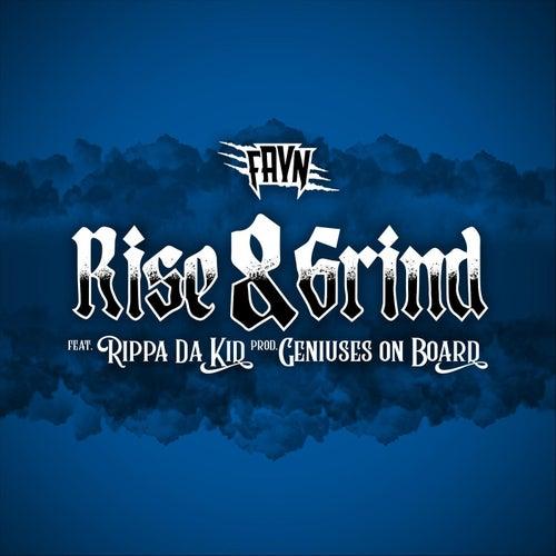 Rise & Grind (feat. Rippa da Kid) by Fayn