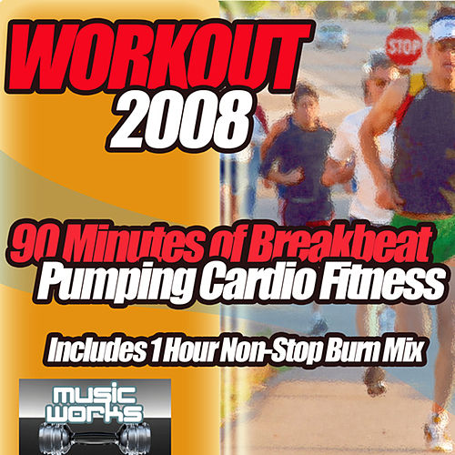 Workout 2008 - 90 Minutes of Breakbeat Pumping Cardio Fitness von Various Artists