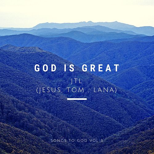 God Is Great by J.T.L