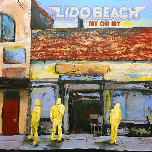 My Oh My (Acoustic) by Lido Beach