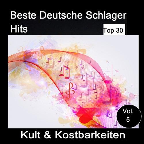Top 30: Beste Deutsche Schlager Hits - Kult & Kostbarkeiten, Vol. 5 von Various Artists