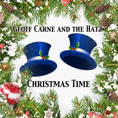 Christmas Time by Geoff Carne and the Hatz