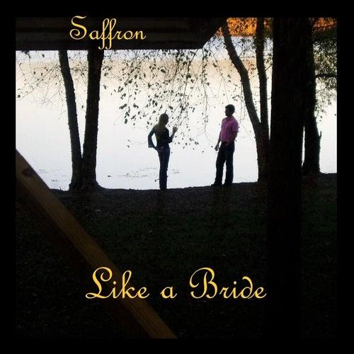 Like a Bride by Saffron
