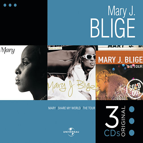 Mary / Share My World / The Tour de Mary J. Blige