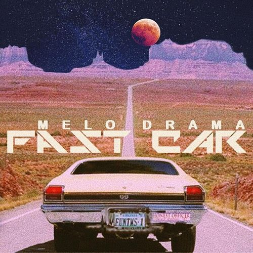 Fast Car de MeloDrama