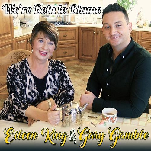 We're Both to Blame (feat. Eileen King) von Gary Gamble