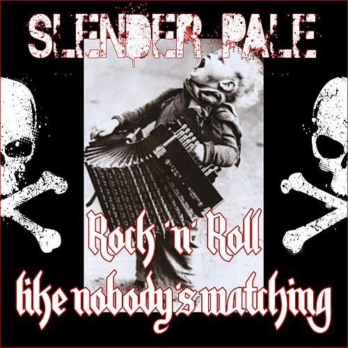 Rock 'N' Roll Like Nobody's Watching by Slender Pale