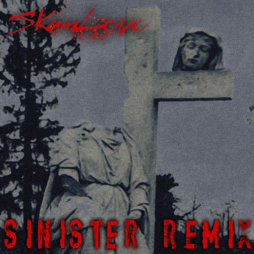 Sinister Remix by Skumlove