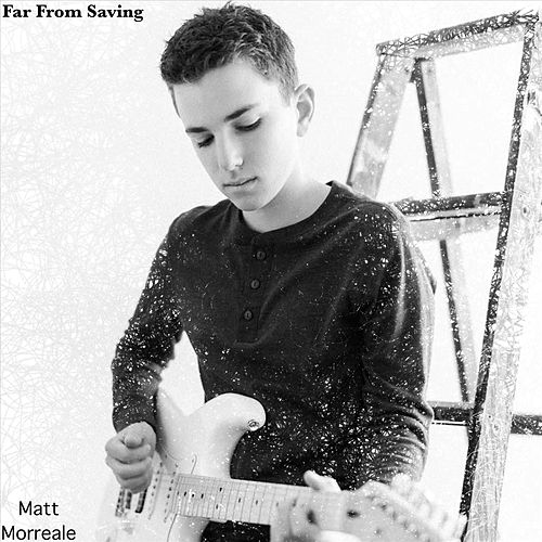 Far from Saving by Matt Morreale