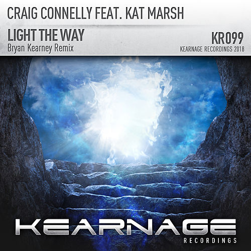 Light The Way (Bryan Kearney Remix) (feat. Kat Marsh) by Craig Connelly