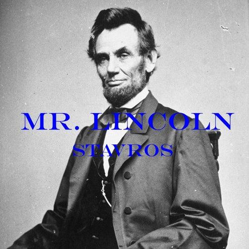 Mr. Lincoln de Stavros