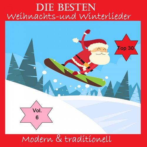 Top 30: Die besten Weihnachts- & Winterlieder - Modern & traditionell, Vol. 6 de Various Artists