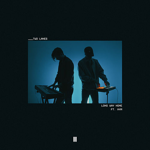 Long Way Home (feat. HYM) by Two Lanes
