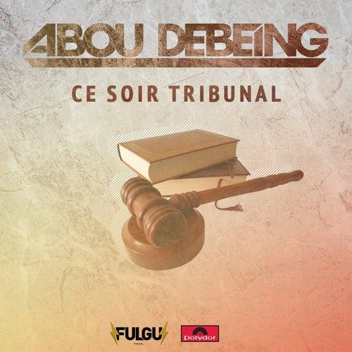 Ce soir tribunal de Abou Debeing