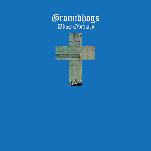 Blues Obituary (50th Anniversary Edition) by The Groundhogs