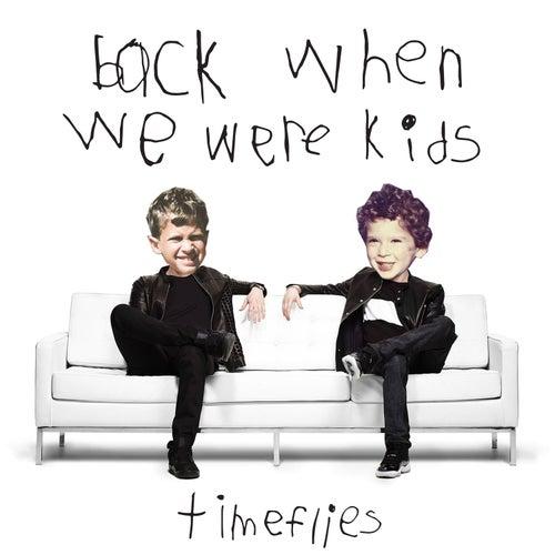 Back When We Were Kids de Timeflies