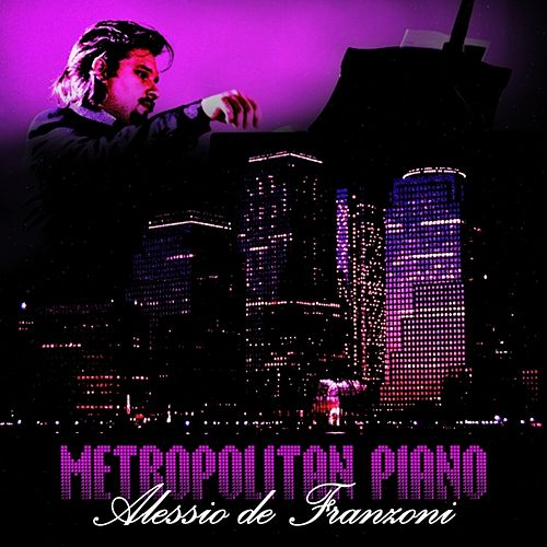 Metropolitan Piano de Alessio De Franzoni