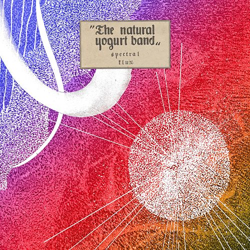 Spectral Flux by Natural Yogurt Band
