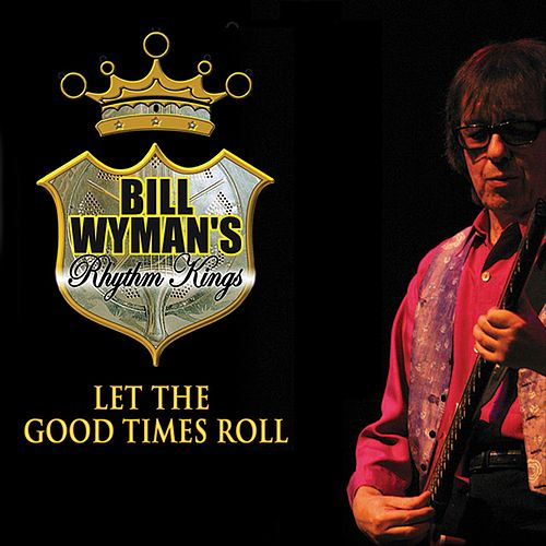 Let The Good Times Roll (Live) de Bill Wyman