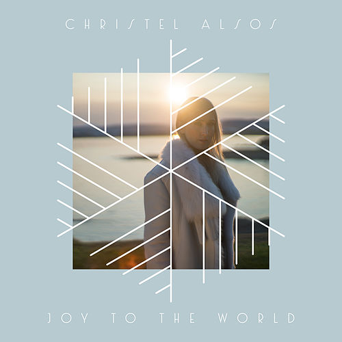 Joy To The World by Christel Alsos