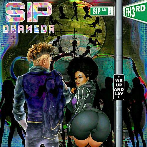 We up and Lay by Sip Drameda