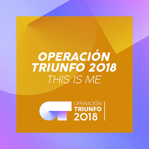 This Is Me (Operación Triunfo 2018) de Operación Triunfo 2018