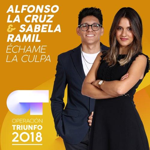 Échame La Culpa (Operación Triunfo 2018) by Alfonso La Cruz