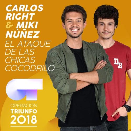 El Ataque De Las Chicas Cocodrilo (Operación Triunfo 2018) de Carlos Right
