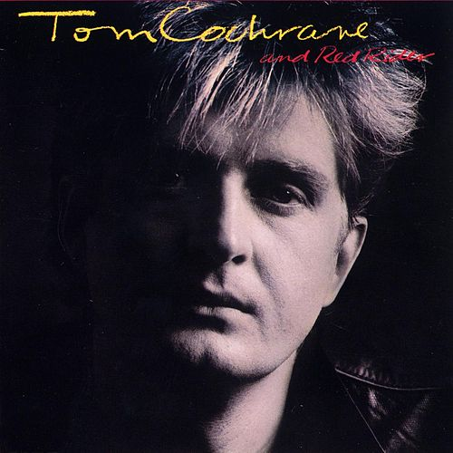 Tom Cochrane And Red Rider by Tom Cochrane