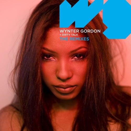 Dirty Talk [Remixes] de Wynter Gordon