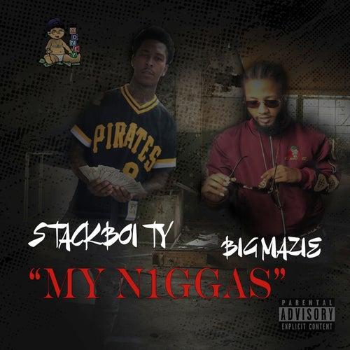 My Niggas by Stackboi Ty
