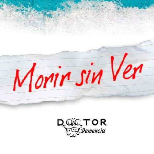 Morir Sin Ver de Doctor Demencia