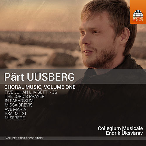 Pärt Uusberg: Choral Music, Vol. 1 von Various Artists