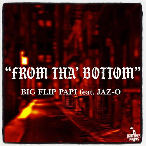 From tha' Bottom (feat. Jaz-O) von Big Flip Papi