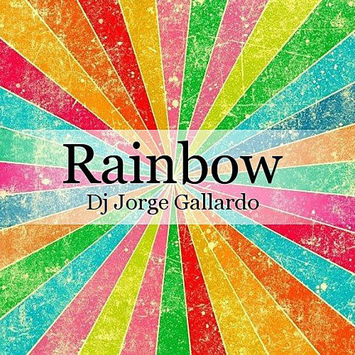 Rainbow (Long mix) by DJ Jorge Gallardo