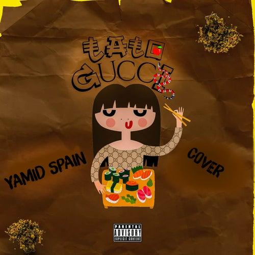 Ta To Gucci (Cover) di Yamid Spain