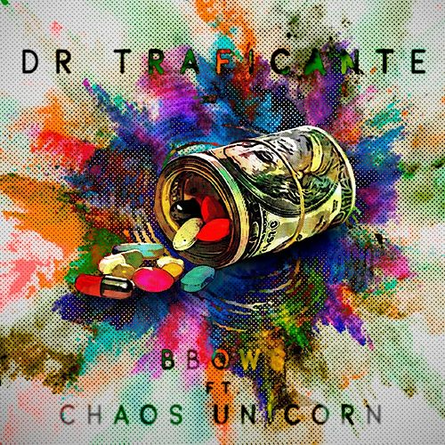 Dr Traficante by B-Bows