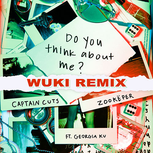 Do You Think About Me (Wuki Remix) von Captain Cuts