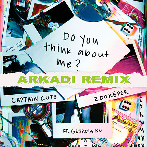 Do You Think About Me (ARKADI Remix) von Captain Cuts