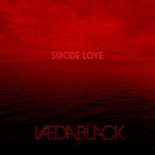 Suicide Love by Vaeda Black
