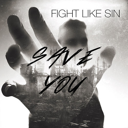 Save You by Fight Like Sin