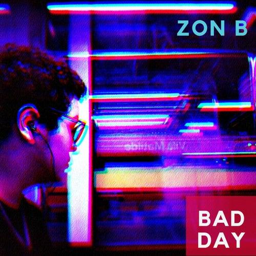 Bad Day von Zon B