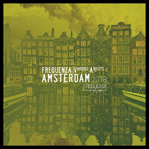 Frequenza Amsterdam 2018 by Various Artists