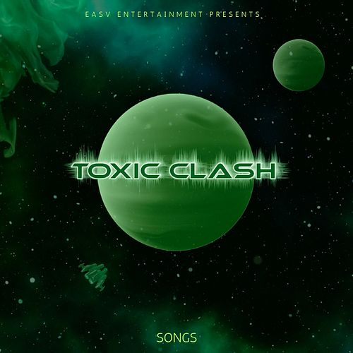 Toxic Clash by Songs