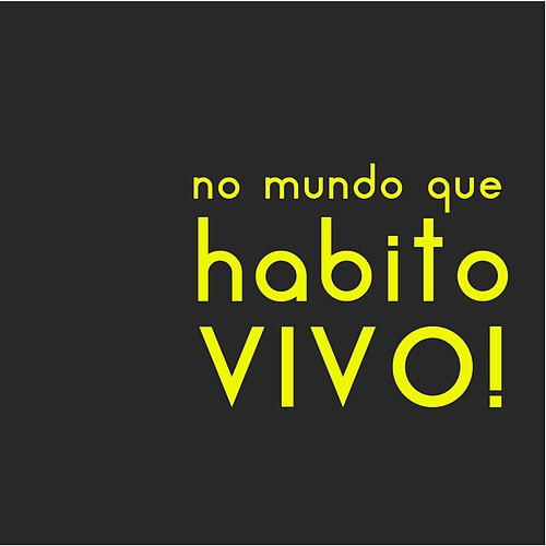 No Mundo Que Habito / Vivo! by Diego Cruz